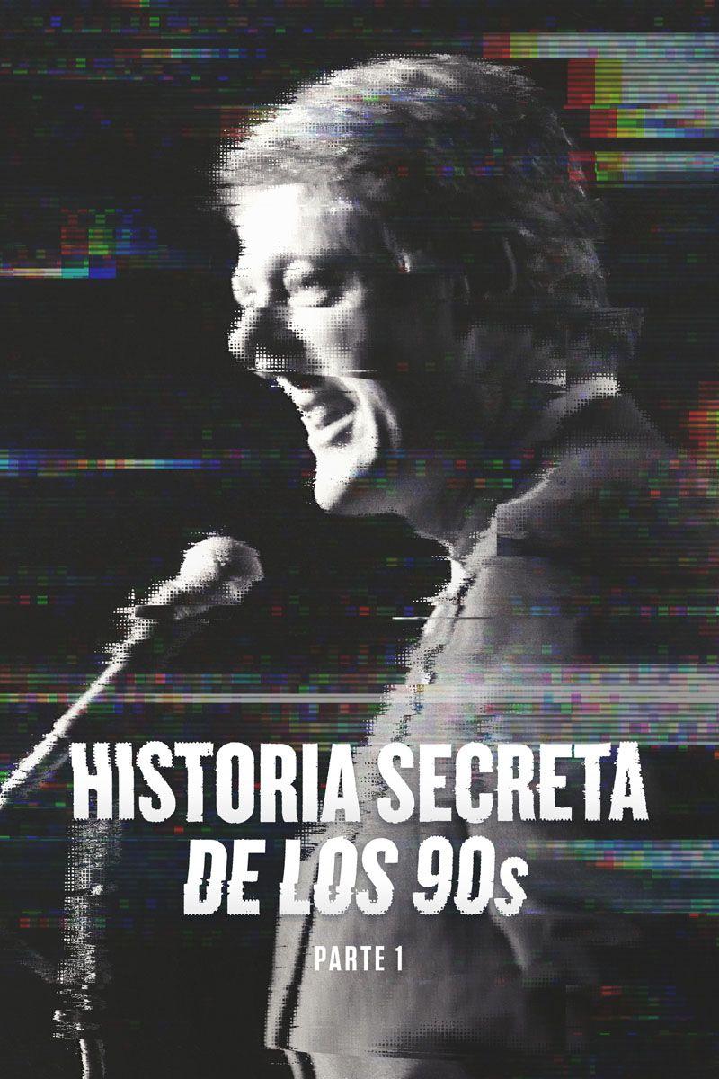 HISTORIA SECRETA DE LOS 90's - PARTE 1