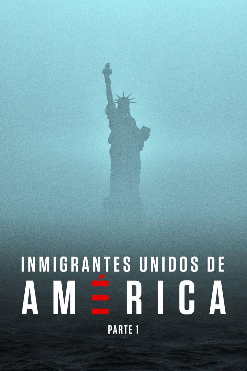INMIGRANTES UNIDOS DE AMÉRICA - PARTE 1