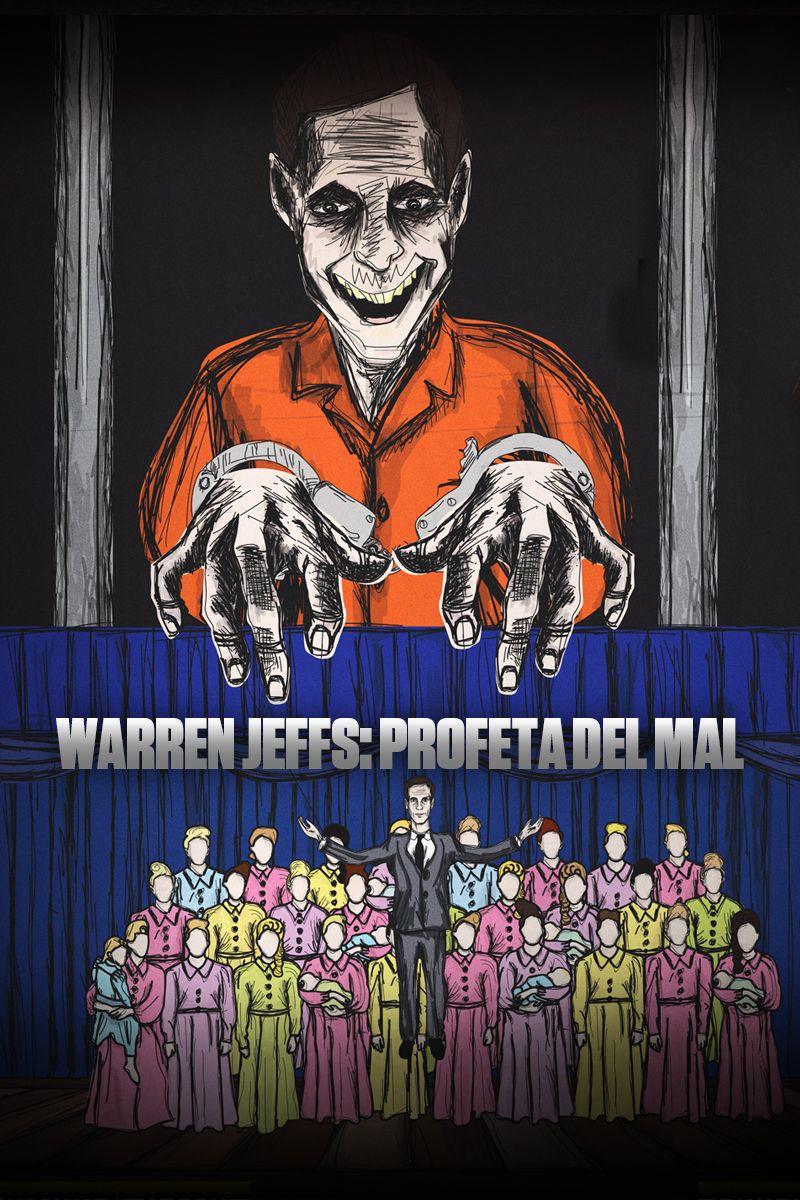 WARREN JEFFS: PROFETA DEL MAL