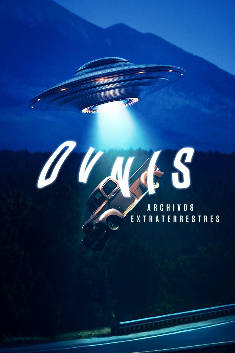 OVNIS: ARCHIVOS EXTRATERRESTRES