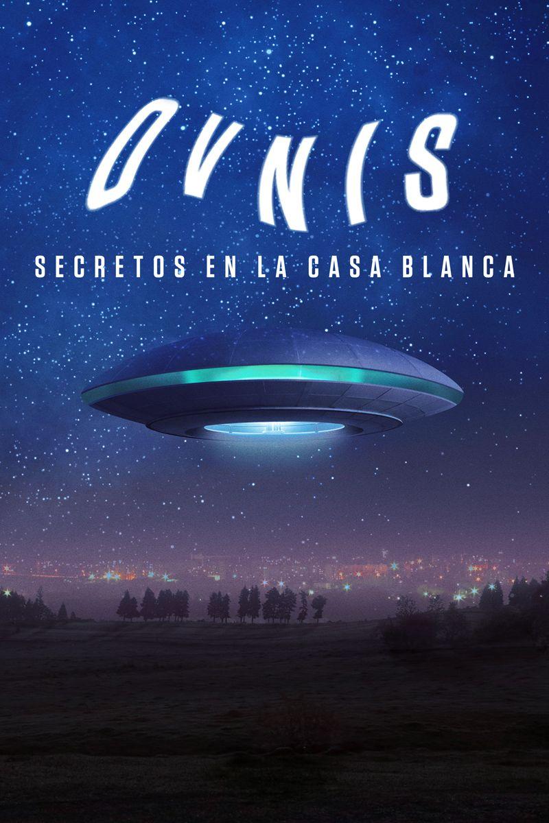 OVNIS:SECRETOS DE LA CASA BLANCA