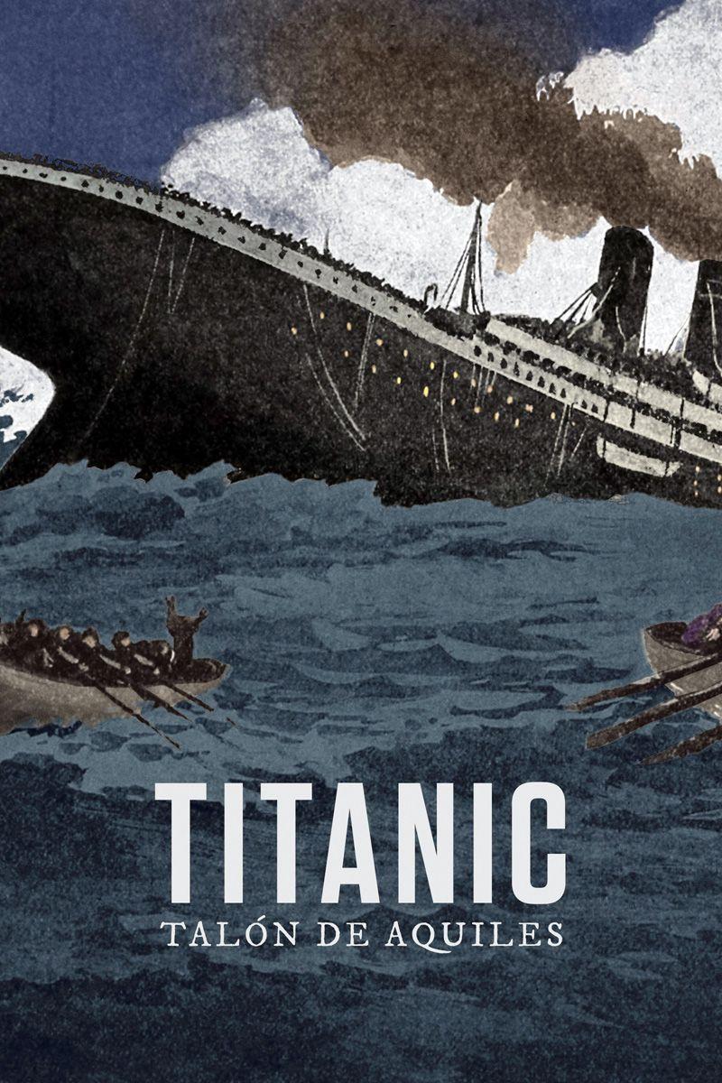TITANIC: TALÓN DE AQUILES