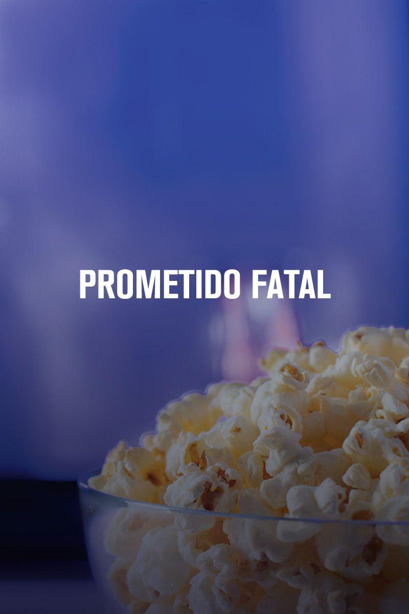 PROMETIDO FATAL