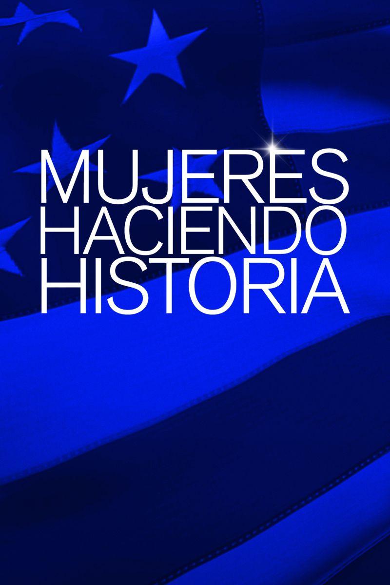 MUJERES HACIENDO HISTORIA